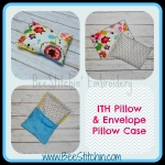 ITH Pillow and PillowCase 6 Sizes!!!